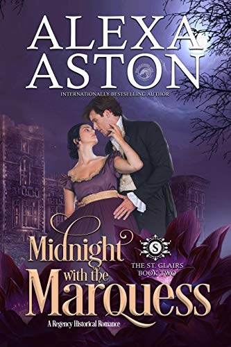 Midnight with the Marquess (The St. Clairs Book 2)  Alexa Aston