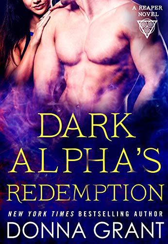 Dark Alpha's Redemption: A Reaper Novel (Reapers Book 8)  Donna Grant