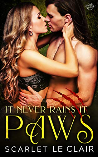 It Never Rains it Paws  Scarlet Le'Clair