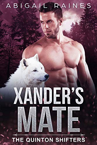 Xander's Mate (The Quinton Shifters)  Abigail Raines
