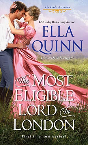 The Most Eligible Lord in London (The Lords of London Book 1)  Ella Quinn