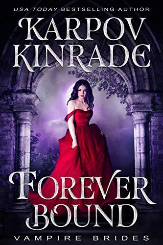 Forever Bound (Vampire Brides)  Karpov Kinrade