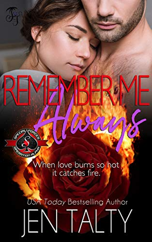 Remember Me Always (Special Forces: Operation Alpha) (Air Force Fire Protection Specialists #7) Jen Talty