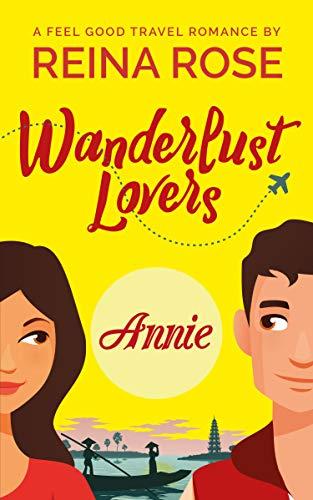 Wanderlust Lovers: Annie  Reina Rose