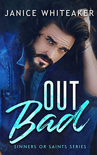 Out Bad (Sinners or Saints Book 1) Janice M. Whiteaker