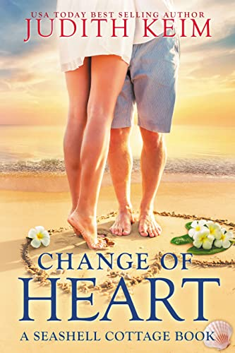 Change of Heart: A Seashell Cottage Book  Judith Keim