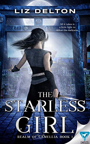 The Starless Girl (Realm Of Camellia Book 1)   Liz Delton