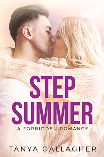 Step Summer: A Forbidden Romance  Tanya Gallagher