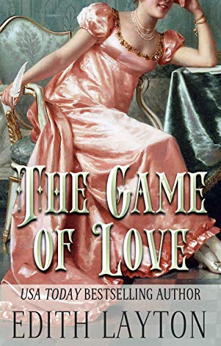 The Game of Love: Passion's Tempting Odds (The Love Trilogy Book 2) Edith Layton