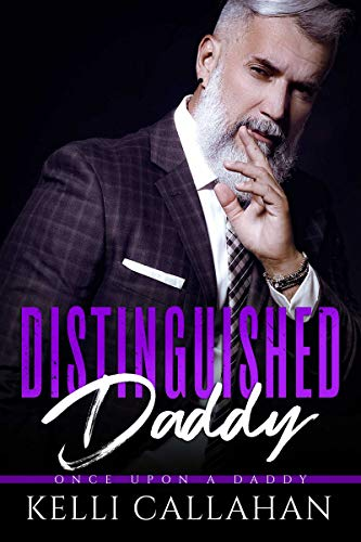 Distinguished Daddy (Once Upon a Daddy Book 3)   Kelli Callahan