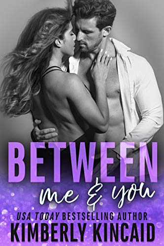 Between Me & You: An Enemies to Lovers Workplace Romance (Remington Medical Book 3)  Kimberly Kincaid