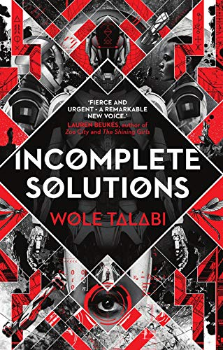 Incomplete Solutions (The Harvester Series Book 4) Wole Talabi