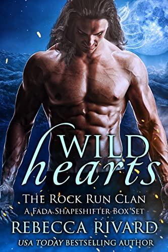 Wild Hearts: The Rock Run Clan (A Fada Shapeshifter Box Set)  Rebecca Rivard