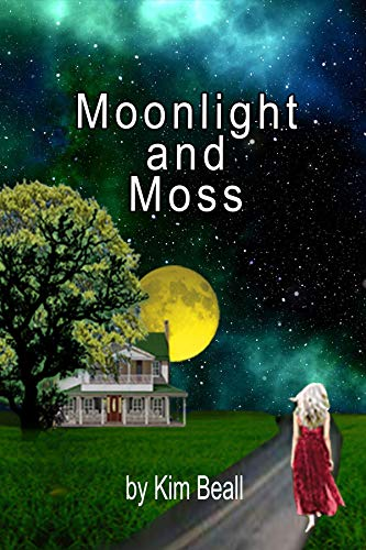 Moonlight and Moss (Woodley, USA Book 2)  Kim Beall