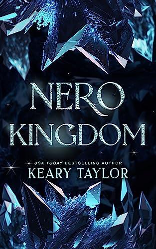 Nero Kingdom: A Space Fantasy Romance (The Neron Rising Saga Book 7)  Keary Taylor