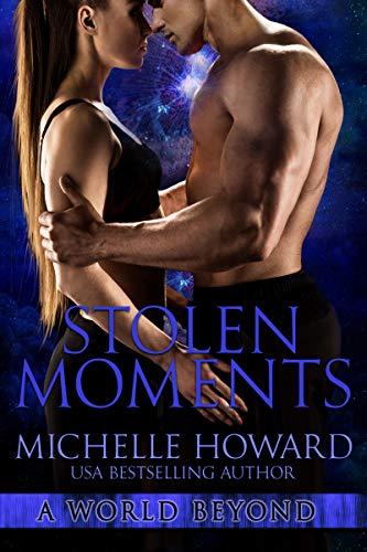 Stolen Moments (A World Beyond Book 8)  Michelle Howard