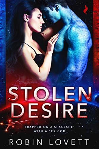 Stolen Desire (Planet of Desire Book 3)  Robin Lovett