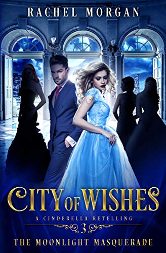 City of Wishes 3: The Moonlight Masquerade Rachel Morgan