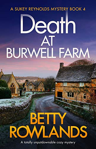 Death at Burwell Farm (A Sukey Reynolds Mystery Book 4)  Betty Rowlands