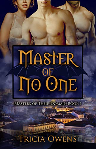 Master of No One: MMF Paranormal Romance (Masters of Their Domain Book 1)  Tricia Owens