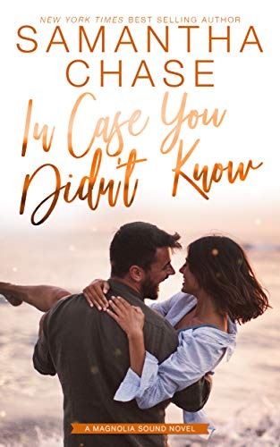 In Case You Didn't Know (Magnolia Sound Book 3)  Samantha Chase
