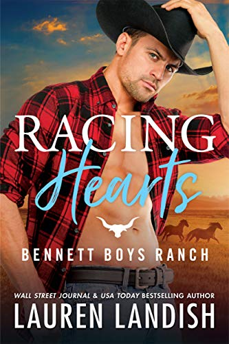 Racing Hearts (Bennett Boys Ranch Book 3)  Lauren Landish