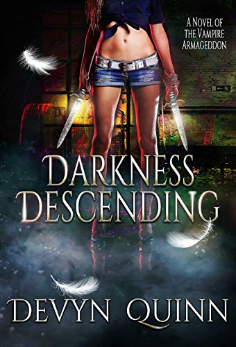 Darkness Descending: A Novel of the Vampire Armageddon  Devyn Quinn