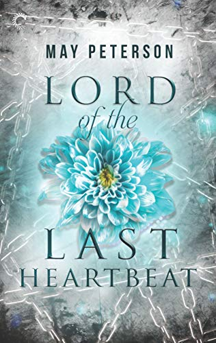 Lord of the Last Heartbeat (The Sacred Dark Book 1) May Peterson
