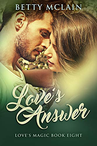 Love's Answer (Love's Magic Book 8) Betty McLain