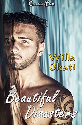 Beautiful Disasters Willa Okati