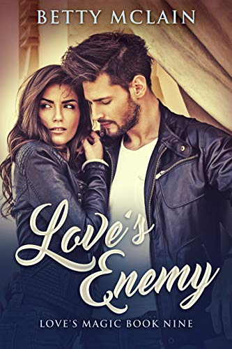 Love's Enemy (Love's Magic Book 9)  Betty McLain
