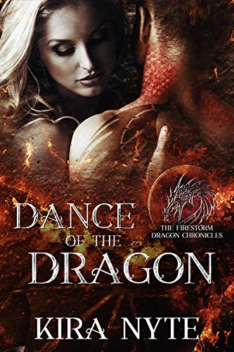 Dance of the Dragon (The Firestorm Dragon Chronicles Book 2)  Kira Nyte