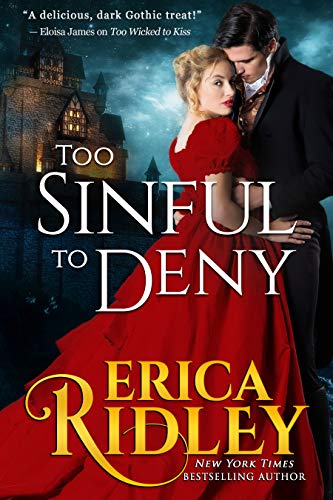 Too Sinful to Deny (Gothic Love Stories Book 2) Erica Ridley
