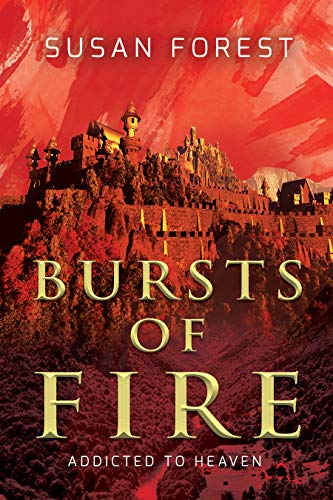Bursts of Fire (Addicted to Heaven Book 1)  Susan Forest
