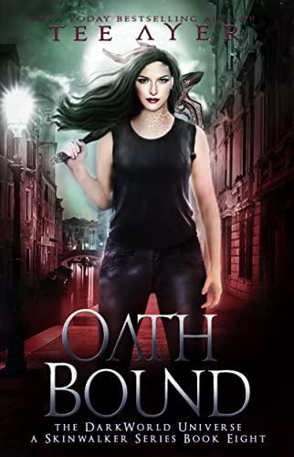 Oath Bound: A SkinWalker Novel #8: A DarkWorld Universe Series (DarkWorld: SkinWalker)