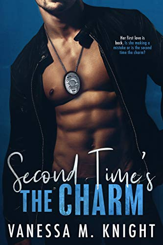 Second Time's the Charm (Chicago's Finest Book 1) Vanessa Knight