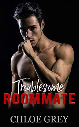 Troublesome Roommate Chloe Grey