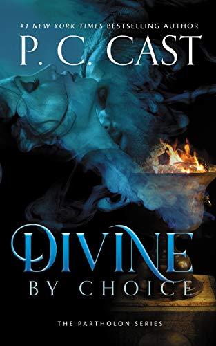 Divine by Choice (The Partholon Series Book 2)- REISSUE  P. C. Cast