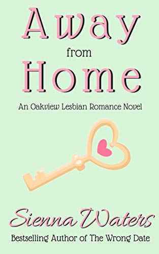Away from Home: An Oakview Lesbian Romance Sienna Waters