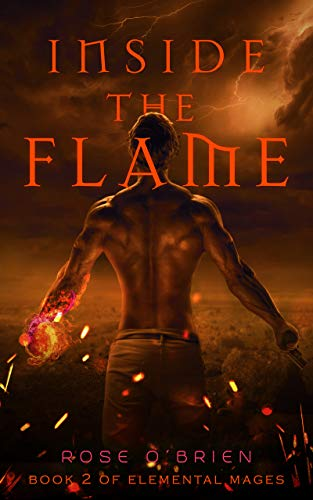 Inside the Flame (Elemental Mages Book 2)  Rose O'Brien