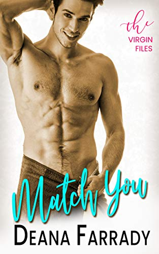 Match You (The Virgin Files Book 2)  Deana Farrady