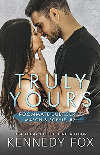 Truly Yours (Mason & Sophie duet Book 2) Kennedy Fox
