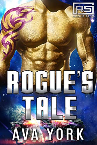 Rogue's Tale: A Science Fiction Alien Romance (Rogue Star Book 7)  Ava York