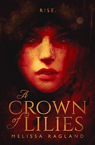 A Crown of Lilies  Melissa Ragland