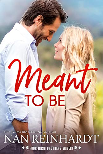 Meant to Be (Four Irish Brothers Winery Book 2) Nan Reinhardt