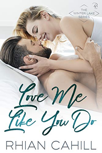 Love Me Like You Do (Winter Lake Book 1)  Rhian Cahill