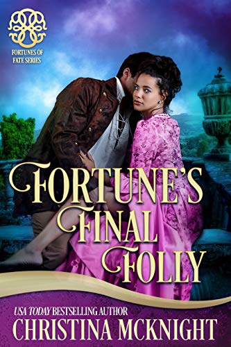 Fortune's Final Folly (Fortunes of Fate Book 10)  Christina McKnight
