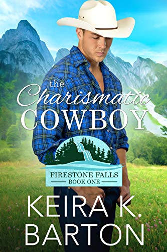 The Charismatic Cowboy (Firestone Falls Book 1)  Keira K. Barton