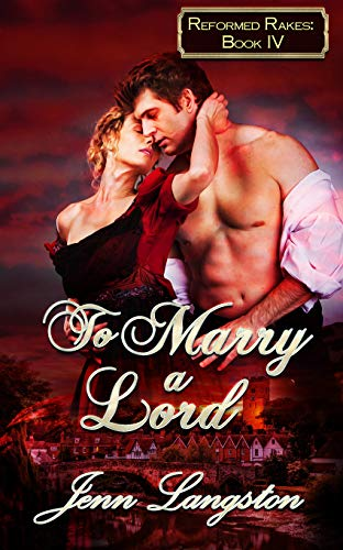 To Marry a Lord (Reformed Rakes Book 4)  Jenn Langston