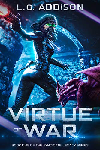 Virtue of War (Syndicate Legacy Book 1) L.O. Addison